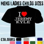 I LOVE HEART JEREMY KYLE T-SHIRT ALL SIZES & COLOURS